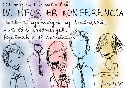 """IV. Mfor HR Konferencia - """"SZAKMAI ÚJDONSÁGOK, ÚJ TECHNIKÁK, KUTATÁSI EREDMÉNYEK, FOGALMAK A HR TERÜLETÉN"""""""
