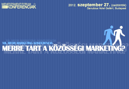 XII. Mfor Marketing Konferencia - Merre tart a közösségi marketing?