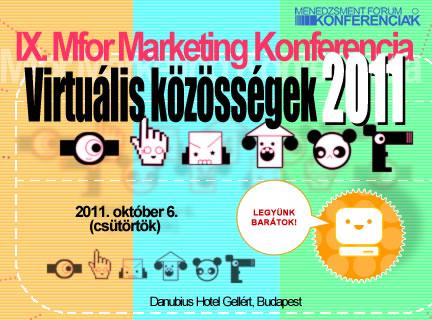 IX. Mfor Marketing Konferencia - Virtuális közösségek 2011