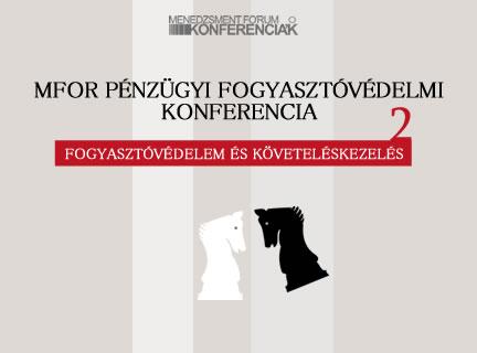 II. Mfor Pénzügyi Fogyasztóvédelmi Konferencia - Fogyasztóvédelem és követeléskezelés
